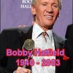 Bobby Hatfield  - Class of 1958